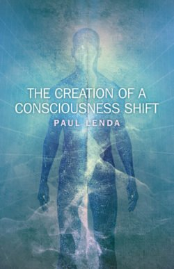 creation of a consciousness shift
